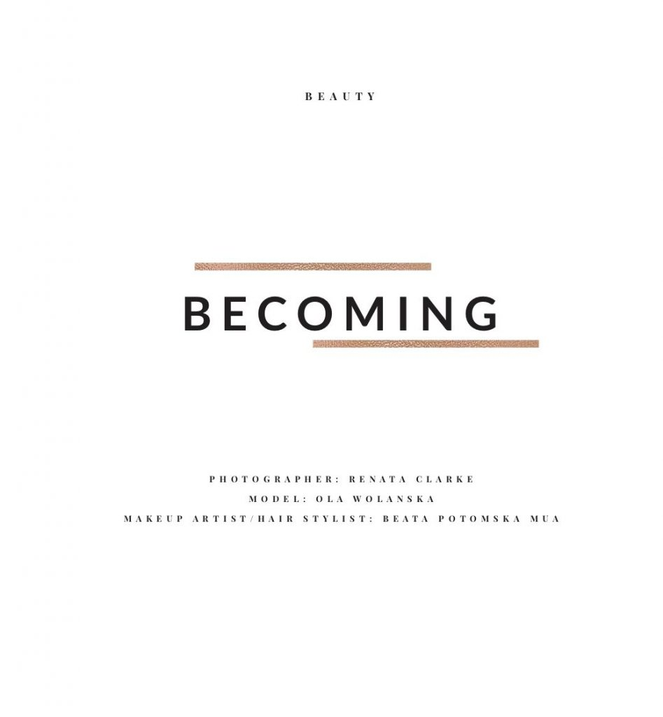 Becoming - beauty editorial published in Elegant Magazine, team credits